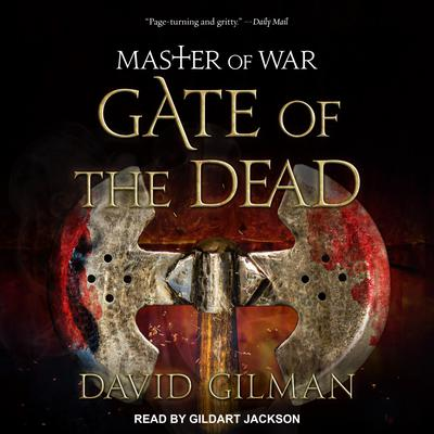 Master of War: Gate of the Dead Audiobook, by David Gilman