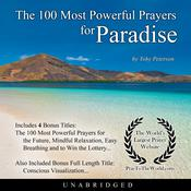 The 100 Most Powerful Prayers for Paradise Audiobook, by Toby Peterson