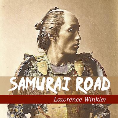 Samurai Road Audiobook, by Lawrence Winkler