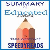 Summary of Educated: A Memoir by Tara Westover: Finish Entire Book in 15 Minutes Audiobook, by Author Info Added Soon