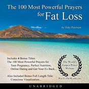The 100 Most Powerful Prayers for Fat Loss Audiobook, by Toby Peterson