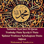 Tadabbur Ayat Suci Al-Quran Pembuka Pintu Rezeki & Pintu Rahmat Pembawa Kebahagiaan Dunia Akhirat Audiobook, by Muhammad Vandestra