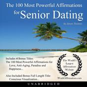 The 100 Most Powerful Affirmations for Senior Dating Audiobook, by Jason Thomas