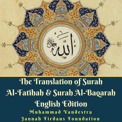 The Translation of Surah Al-Fatihah & Surah Al-Baqarah English Edition Audiobook, by Muhammad Vandestra