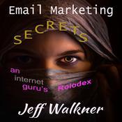 Email Marketing Secrets—An Internet Marketers Rolodex Audiobook, by Jeff Walkner