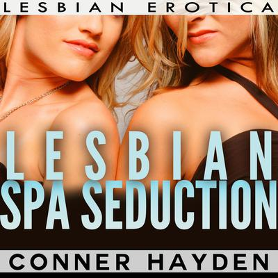 Lesbian Spa Seduction Audiobook, by Conner Hayden