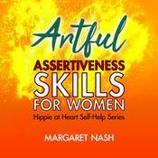 Artful Assertiveness Skills for Women Audiobook, by Margaret Nash