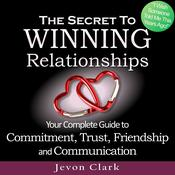 The Secret to Winning Relationships Audiobook, by Author Info Added Soon