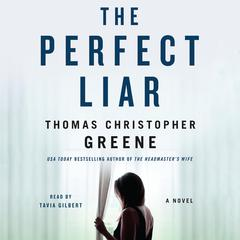 The Perfect Liar: A Novel Audiobook, by Thomas Christopher Greene