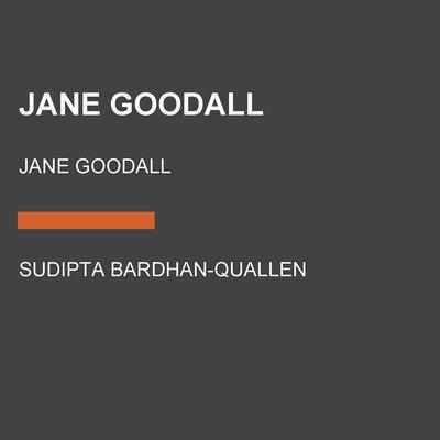 Jane Goodall: Jane Goodall Audiobook, by Sudipta Bardhan-Quallen