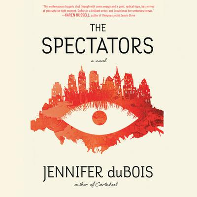 The Spectators: A Novel Audiobook, by Jennifer duBois