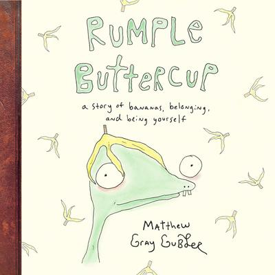 Rumple Buttercup: A Story of Bananas, Belonging, and Being Yourself Audiobook, by Matthew Gray Gubler
