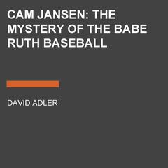 Cam Jansen: the Mystery of the Babe Ruth Baseball Audiobook, by David A. Adler