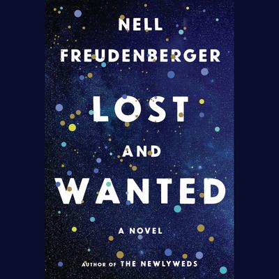 Lost and Wanted: A novel Audiobook, by Nell Freudenberger