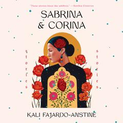 Sabrina & Corina: Stories Audiobook, by Kali Fajardo-Anstine
