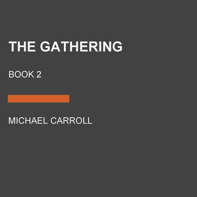 The Gathering: Book 2 Audiobook, by Michael Carroll