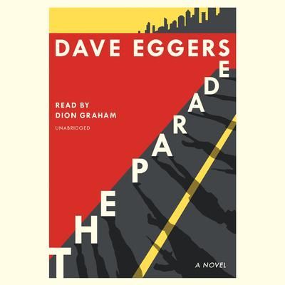 The Parade: A novel Audiobook, by Dave Eggers