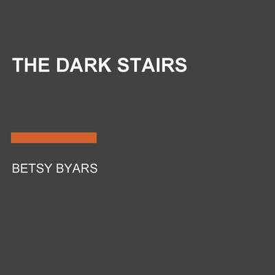The Dark Stairs Audiobook, by Betsy Byars