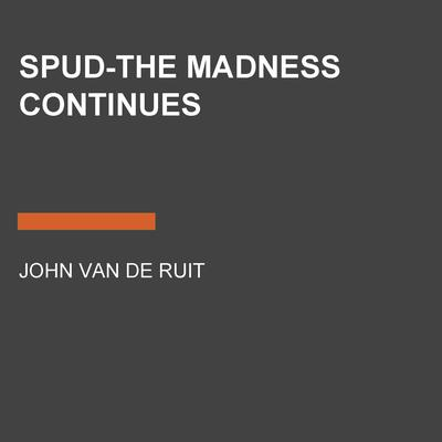 Spud-The Madness Continues Audiobook, by John van de Ruit