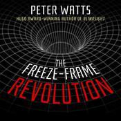 The Freeze-Frame Revolution Audiobook, by Peter Watts