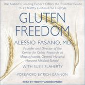 Gluten Freedom: The Nations Leading Expert Offers the Essential Guide to a Healthy, Gluten-Free Lifestyle Audiobook, by