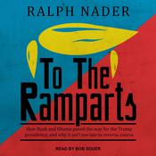 To the Ramparts: How Bush and Obama Paved the Way for the Trump Presidency, and Why It Isnt Too Late to Reverse Course Audiobook, by Author Info Added Soon