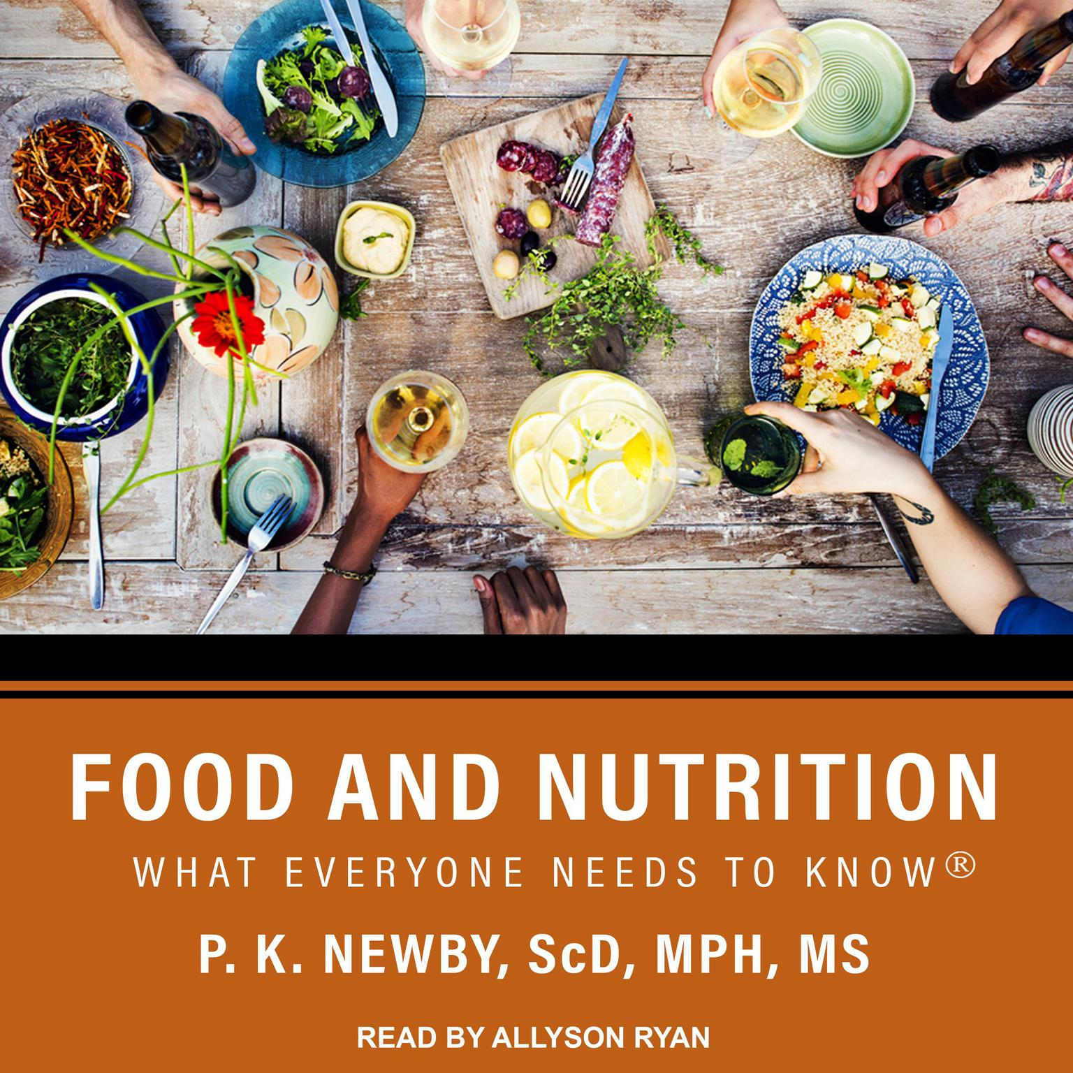 Food and Nutrition: What Everyone Needs to Know Audiobook, by P. K. Newby