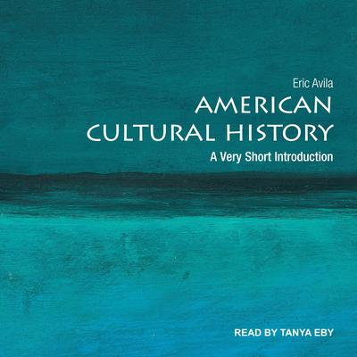 American Cultural History: A Very Short Introduction Audiobook, by Eric Avila