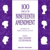 100 Years of the Nineteenth Amendment: An Appraisal of Womens Political Activism Audiobook, by Author Info Added Soon
