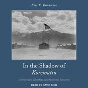 In the Shadow of Korematsu: Democratic Liberties and National Security Audiobook, by Author Info Added Soon
