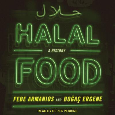 Halal Food: A History Audiobook, by Febe Armanios