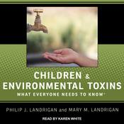 Children and Environmental Toxins: What Everyone Needs to Know Audiobook, by Author Info Added Soon