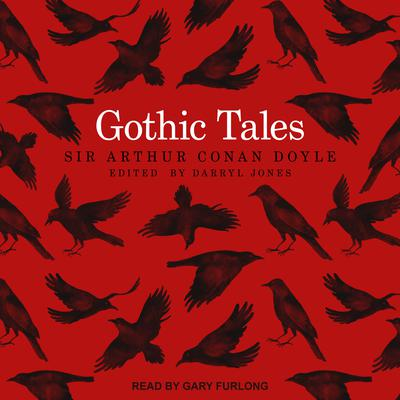 Gothic Tales Audiobook, by Arthur Conan Doyle