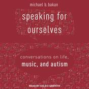 Speaking for Ourselves: Conversations on Life, Music, and Autism Audiobook, by Author Info Added Soon|