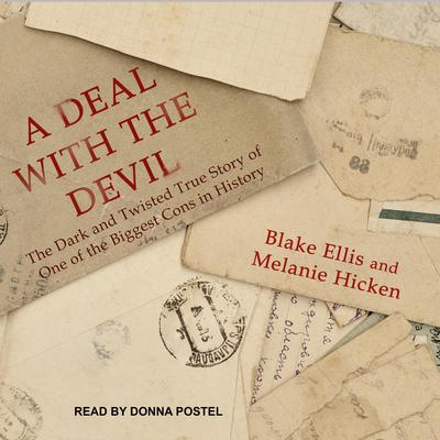 A Deal with the Devil: The Dark and Twisted True Story of One of the Biggest Cons in History Audiobook, by Blake Ellis