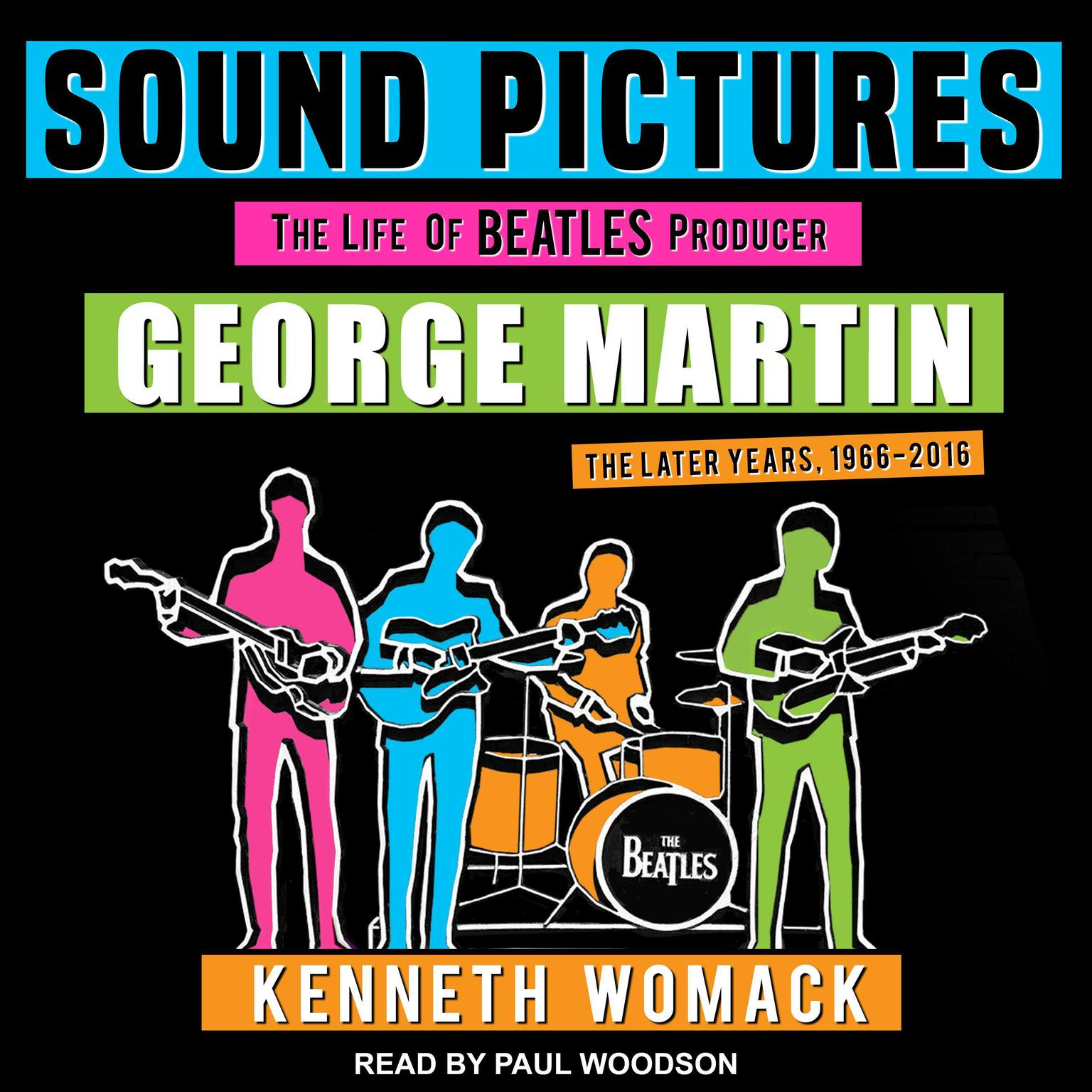 Sound Pictures: The Life of Beatles Producer George Martin, The Later Years, 1966–2016 Audiobook, by Kenneth Womack