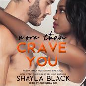 More Than Crave You Audiobook, by Shayla Black|