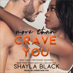 More Than Crave You Audiobook, by Shayla Black