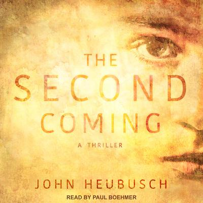 The Second Coming: A Thriller Audiobook, by John Heubusch