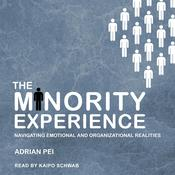 The Minority Experience: Navigating Emotional and Organizational Realities Audiobook, by Author Info Added Soon|
