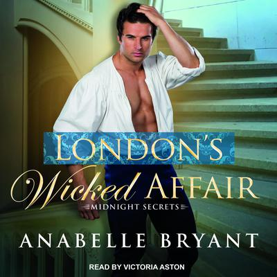 London's Wicked Affair Audiobook, by Anabelle Bryant