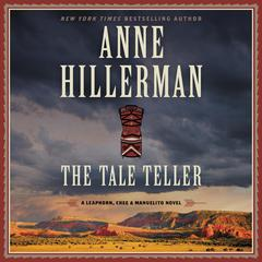 The Tale Teller: A Leaphorn, Chee & Manuelito Novel Audiobook, by Anne Hillerman