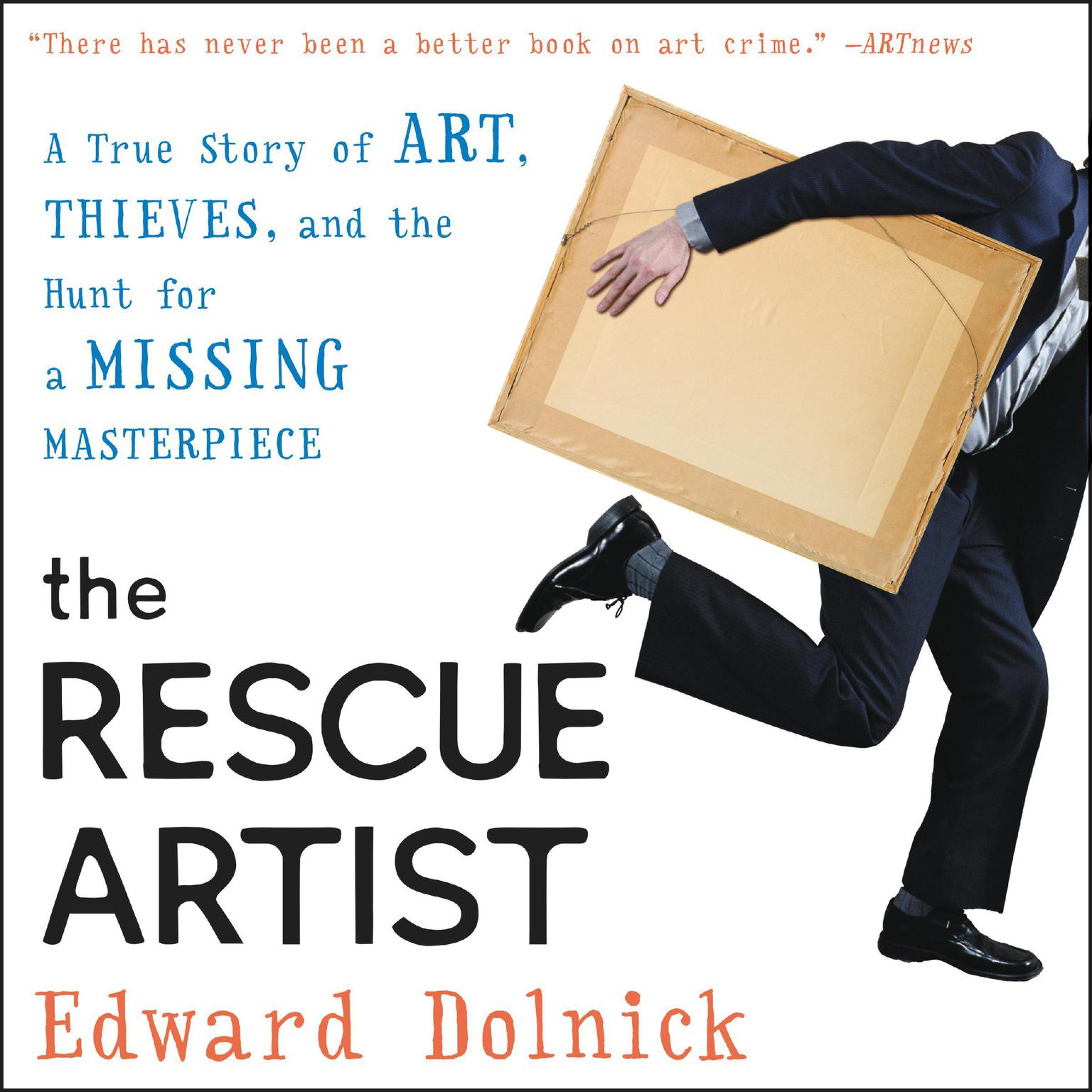 Printable The Rescue Artist: A True Story of Art, Thieves, and the Hunt for a Missing Masterpiece Audiobook Cover Art