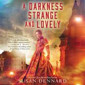 A Darkness Strange and Lovely Audiobook, by Susan Dennard
