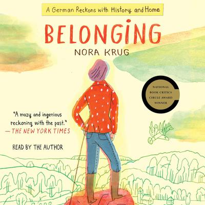 Belonging: A German Reckons with History and Home Audiobook, by Nora Krug