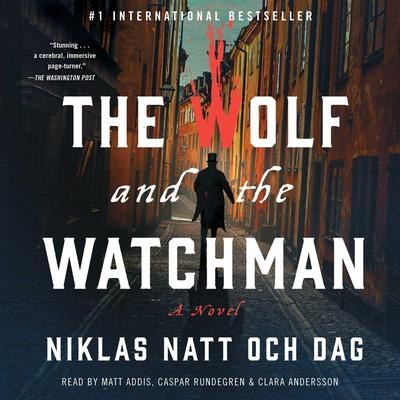The Wolf and the Watchman: A Novel Audiobook, by Niklas Natt och Dag