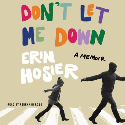 Dont Let Me Down: A Memoir Audiobook, by Erin Hosier