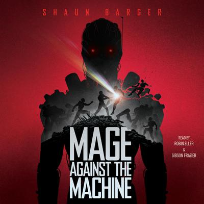 Mage Against the Machine Audiobook, by Shaun Barger