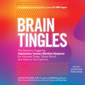 Brain Tingles: The Secret to Triggering Autonomous Sensory Meridian Response for Improved Sleep, Stress Relief, and Head-to-Toe Euphoria Audiobook, by Author Info Added Soon|