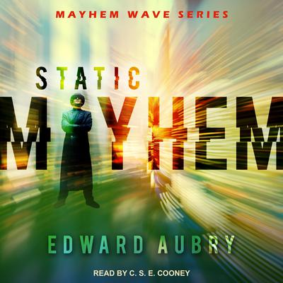 Static Mayhem Audiobook, by Edward Aubry